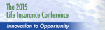 2015 Life Insurance Conference