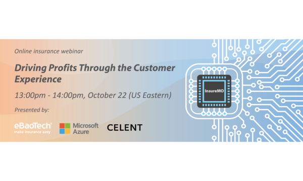 Driving Profits Through the Customer Experience | eBaoTech Corporation | Celent