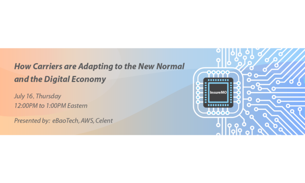WEBINAR - How Carriers are Adapting to the New Normal and the Digital Economy | eBaoTech Corporation | Celent