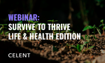 Celent Webinar: Survive to Thrive Beyond the Pandemic - Life & Health Edition