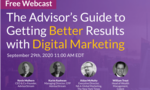 FREE Webinar: The Advisor's Guide to Getting Better Results with Digital Marketing
