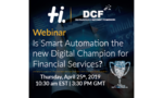 Webinar: Is Smart Automation the new Digital Champion for Financial Services?