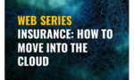 Celent Cloud Series: How to Be an Agile Insurer via Cloud: How to Move Into the Cloud? (Part 2)