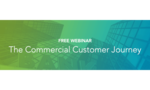 The Commercial Customer Journey: Acceleration to Digital and Outperforming