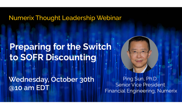 Preparing for the Switch to SOFR Discounting | Numerix | Celent