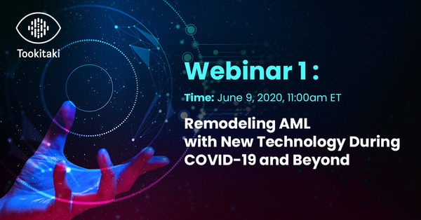 Webinar: Remodeling AML/CFT program with New Technology in COVID-19 and Beyond | Tookitaki | Celent