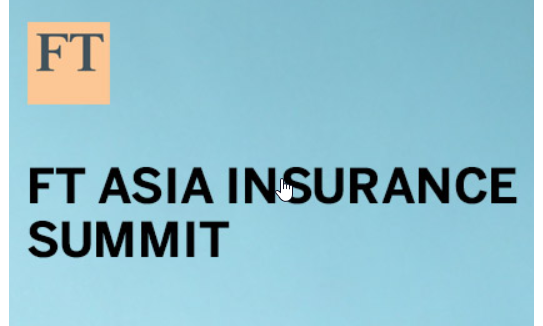 FT Asia Insurance Summit | Financial Times Live | Celent