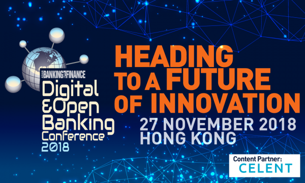 ABF Digital & Open Banking Conference 2018, Hong Kong | Asian Banking & Finance (ABF) | Celent