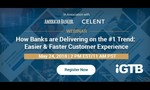 How to deliver easier, faster customer experience at your bank
