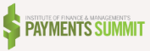 Institute of Finance and Management's Payments Summit