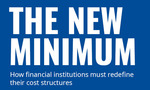 The New Minimum: How Financial Institutions Must Redefine Their Cost Structures