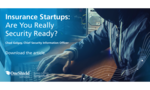Insurance Startups: Are You Really Security Ready?